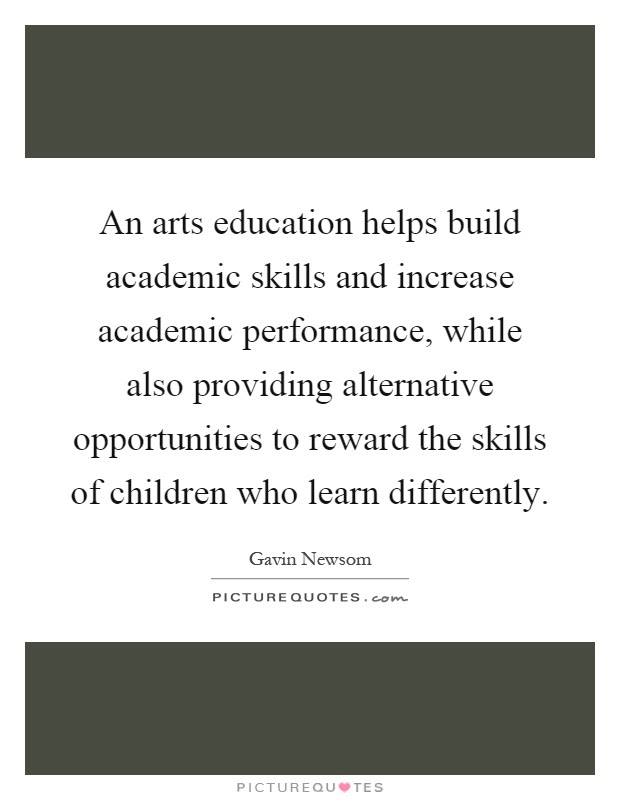 An Arts Education Helps Build Academic Skills And Increase