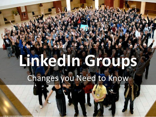 LinkedIn Groups: Changes you Need to Know