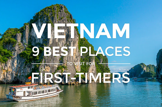 Vietnam: 9 Best Places to Visit for First-Time Travelers - Detourista