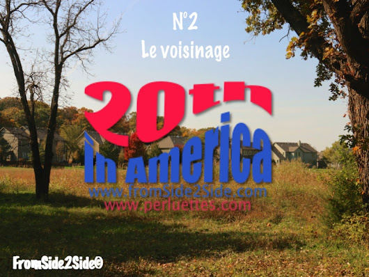 The 20th in America : le voisinage