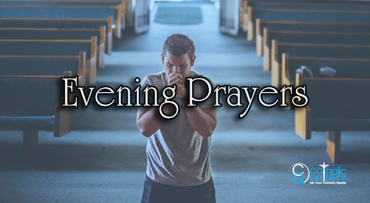 8 Powerful Catholic Evening Prayers - Catholic Gallery
