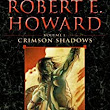 Amazon.com: The Best of Robert E. Howard Volume 1: Volume 1: Crimson Shadows eBook: Robert E. Howard: Kindle Store
