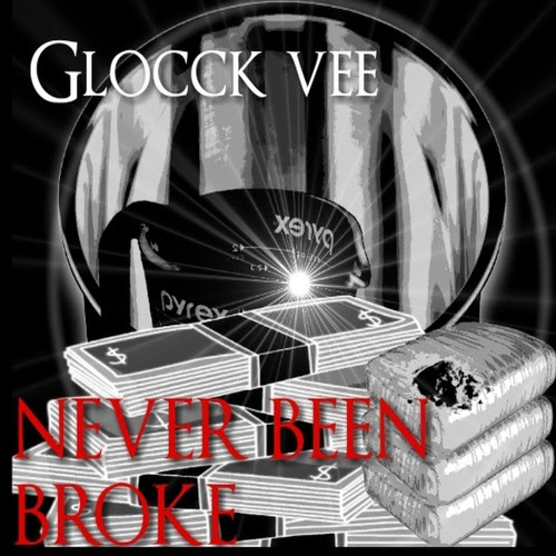 """NEVER BEEN BROK"" Glocck Vee,Beat By Jtk Pro Beats by STARIGHT DROP MUSIC GROUP"