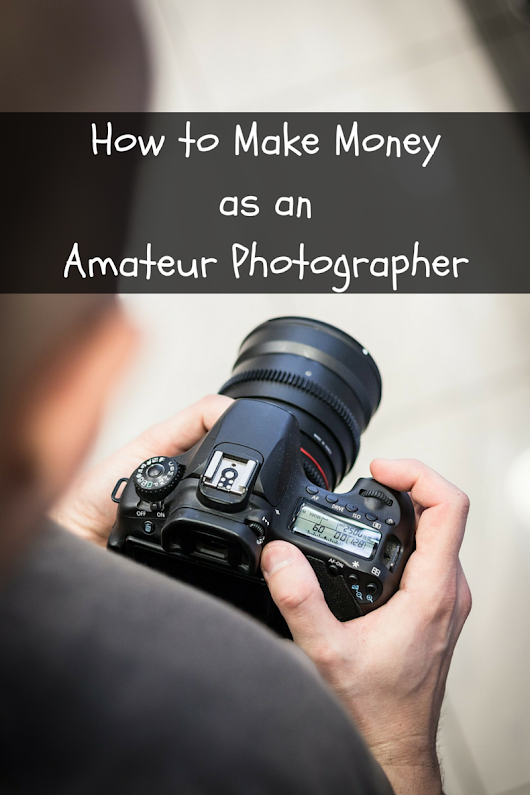 How to Make Money as an Amateur Photographer - DINKS Finance