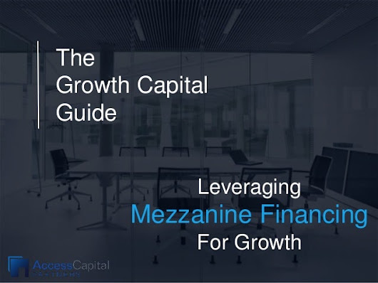 The Growth Capital Guide: Leveraging Mezzanine Financing for Growth