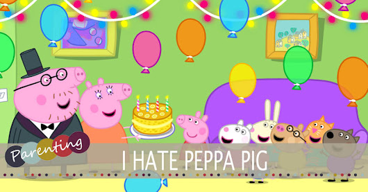 I Hate Peppa Pig....Oink - Lifestyle & Parenting Blog | Life With Munchers