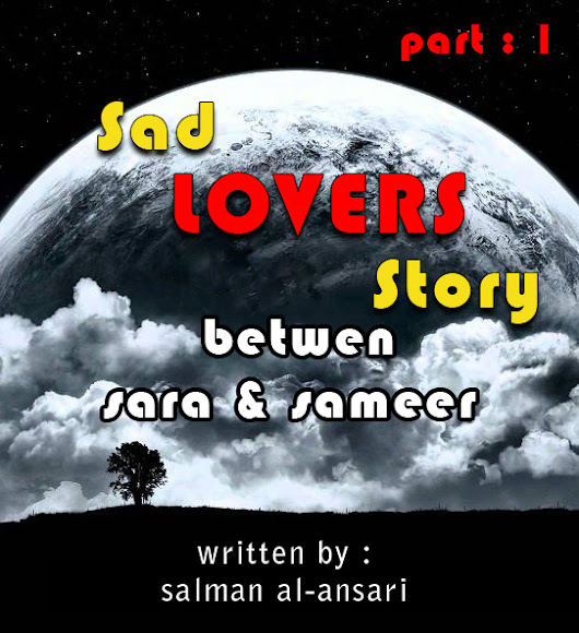 Sara and sameer , real story ( part no.1 )