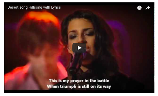 "Praise and Worship: ""Desert Song"" Video with Lyrics [Hillsong] - INSPIRATION AND LIFESTYLE"