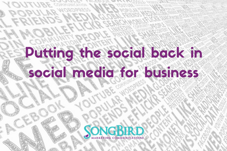 Putting the Social Back in Social Media for Business