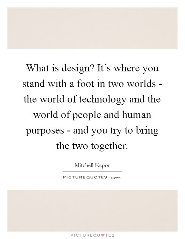 Design And Technology Quotes & Sayings | Design And ...