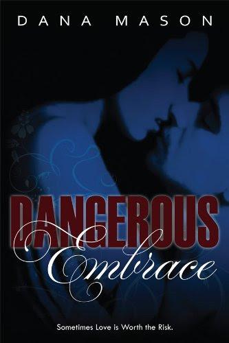 Dangerous Embrace (The Embrace Series) by Dana Mason