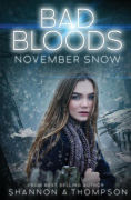 Title: Bad Bloods: November Snow, Author: Shannon A. Thompson