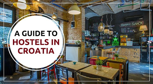 Hostels In Croatia: A Complete Guide | Explore Croatia With Frank
