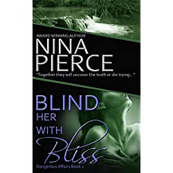 Blind Her With Bliss