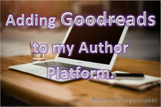 Adding Goodreads to my Author Platform