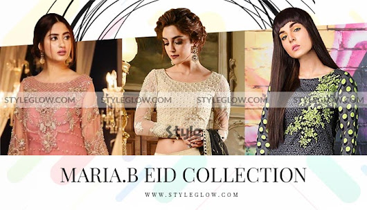 Best of Maria B Eid Collection 2018 for Girls & Women - StyleGlow.com