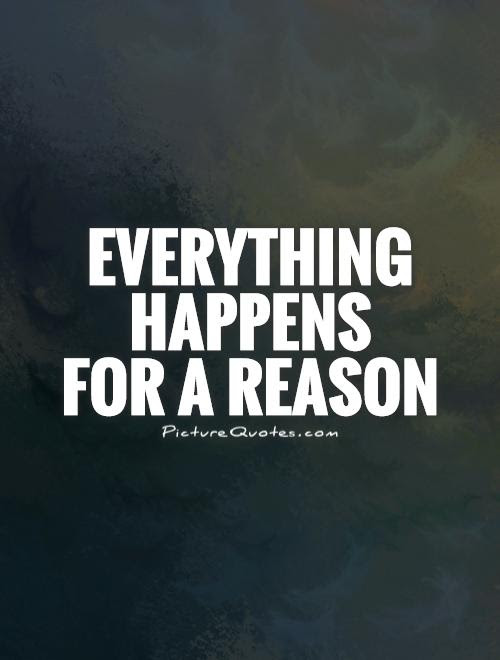 Everything Happens For A Reason Picture Quotes