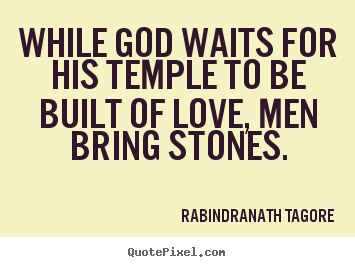 Quotes By Rabindranath Tagore Quotepixelcom