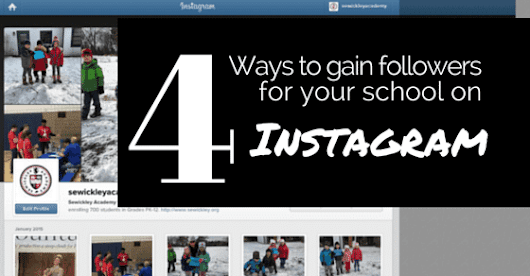 4 Ways to Gain Followers for Your School on Instagram