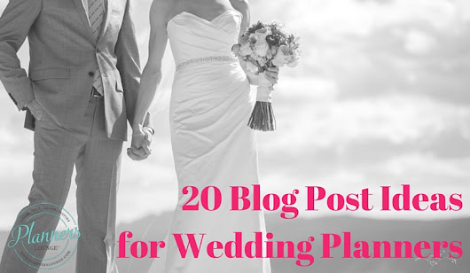 20 Blog Topics for Wedding Planners
