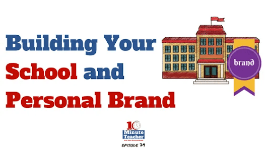 Building Your School and Personal Brand