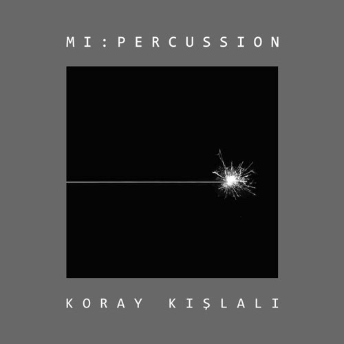 MI: Percussion by Koray Kışlalı