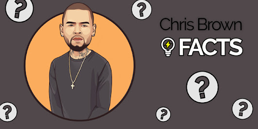 Chris Brown: 30 Facts You Didn't Know About Breezy