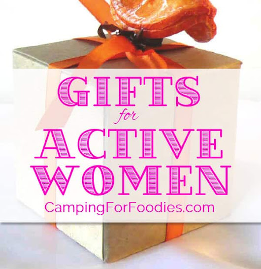 Gifts For Active Women - Camping For Foodies