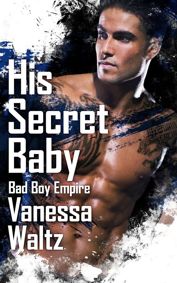 His Secret Baby (Bad Boy Empire #2) by Vanessa Waltz