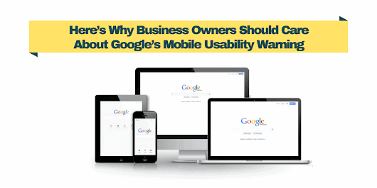 Here's Why Business Owners Should Care About Google's Mobile Usability Warning: