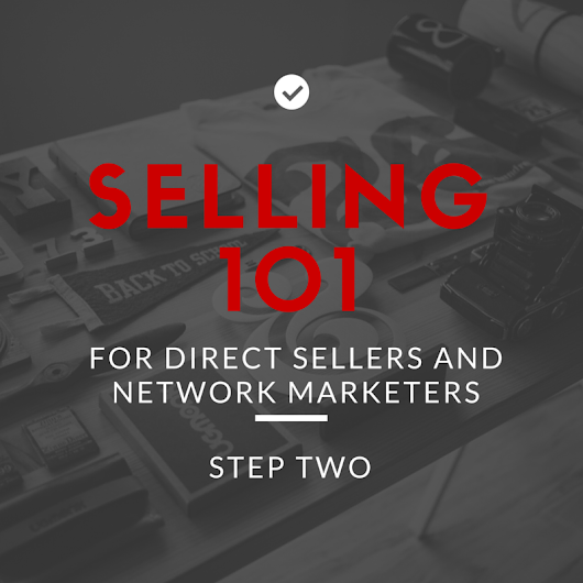 Direct Sellers and Network Marketers: Selling 101 Know Your Customer