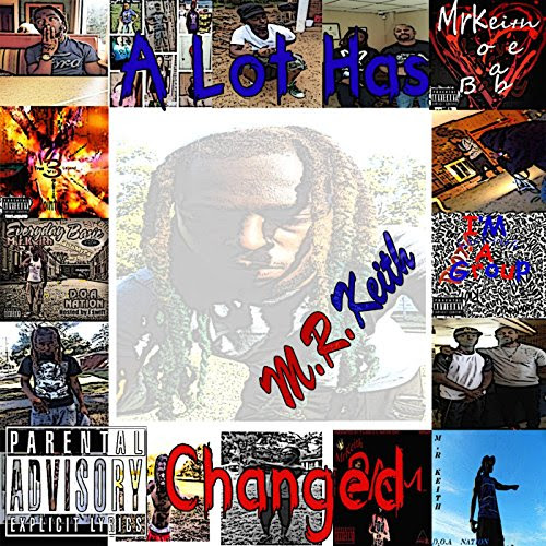 Amazon.com: A Lot Has Changed [Explicit]: M.R.Keith: MP3 Downloads