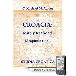 Croacia: Mito y Realidad (Spanish Edition)
