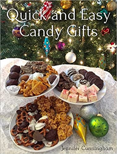 Quick and Easy Candy Gifts: Make impressive confections with common ingredients to give for any occasion