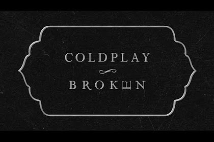 Coldplay ~ Broken  | Terjemahan, Arti & Makna Lirik Lagu