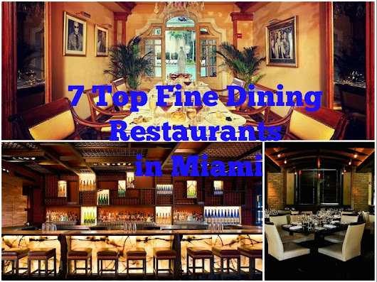 Fine Dining in Miami: 7 Top Restaurants You Can't Miss | Rich Club Girl