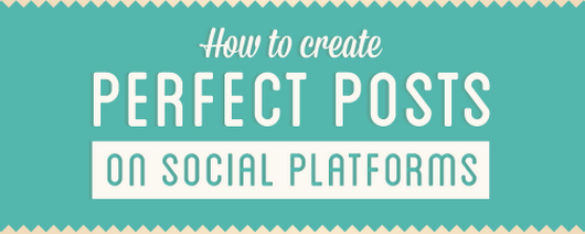 How to Create Perfect Posts on Social Platforms - via DigishopGirl Media - Noelle Marketing Consulting