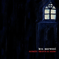 Ben Marwood - Outside Theres A Curse