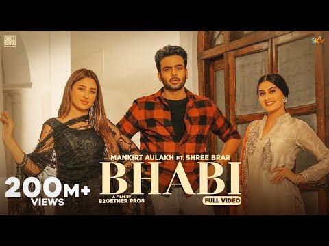 Bhabi (Official Video) Mankirt Aulakh Ft Mahira Sharma   Shree Brar   Avvy Sra   Latest Punjabi Song