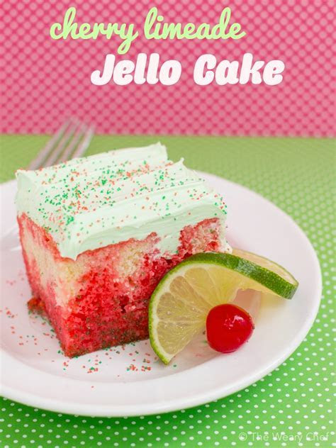 Cherry Lime Jello Cake   The Weary Chef