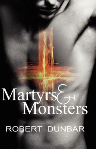 Martyrs & Monsters by Robert Dunbar