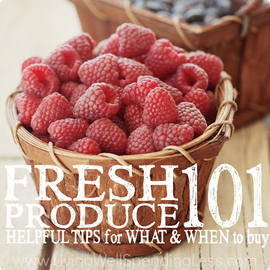Fresh Produce 101 | Practical Tips for Buying Seasonal Produce