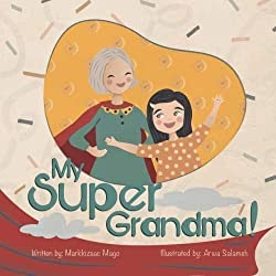 My Super Grandma by Markkizaac Mago Children's Book Review