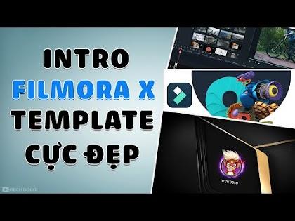 Thiết kế Intro Filmora X Template đẹp tuyệt