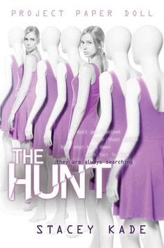 The Hunt (Project Paper Doll, #2) by Stacey Kade