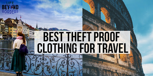 Recommended anti-theft travel items - Life Beyond Borders