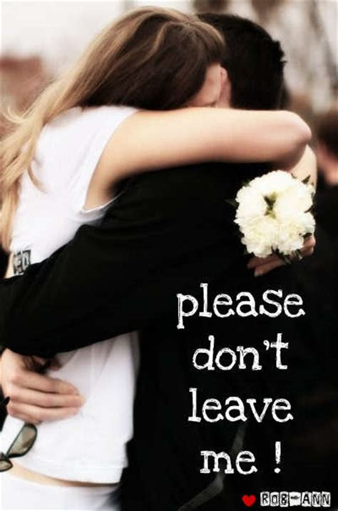 Dont Leave Me Quotes Pinterest