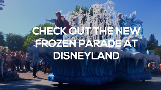 Watch The Frozen Parade At Disneyland Without Waiting In Line!