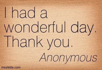 I Had A Wonderful Day Thank You Quotespicturescom