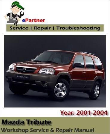 2004 Mazda Tribute Service Manual - Ultimate Mazda